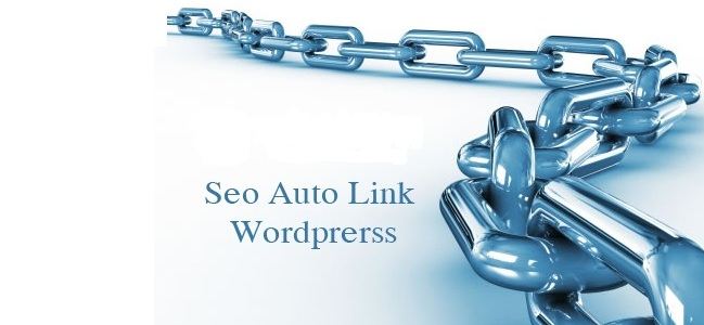 Hướng dẫn SEO Auto Links để tự động chèn link vào từ khóa